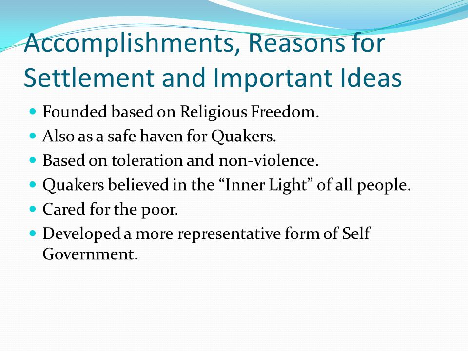 Accomplishments, Reasons for Settlement and Important Ideas