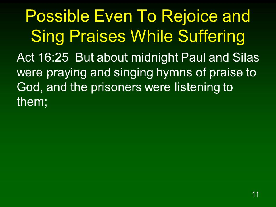 Possible Even To Rejoice and Sing Praises While Suffering