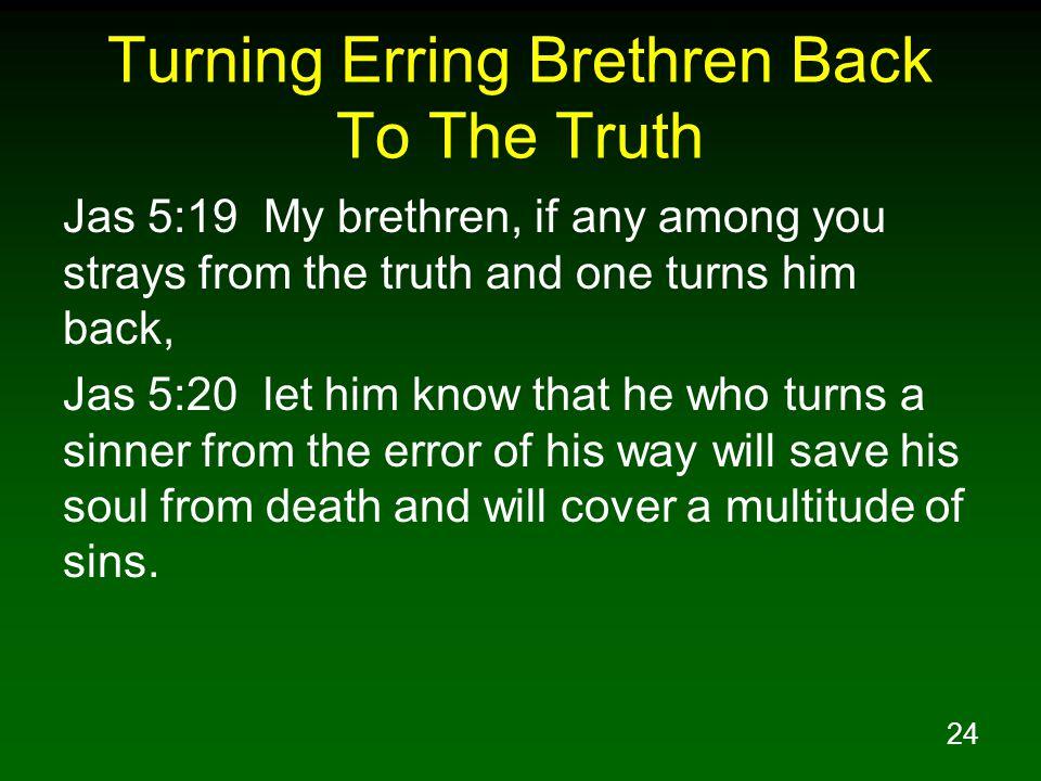 Turning Erring Brethren Back To The Truth