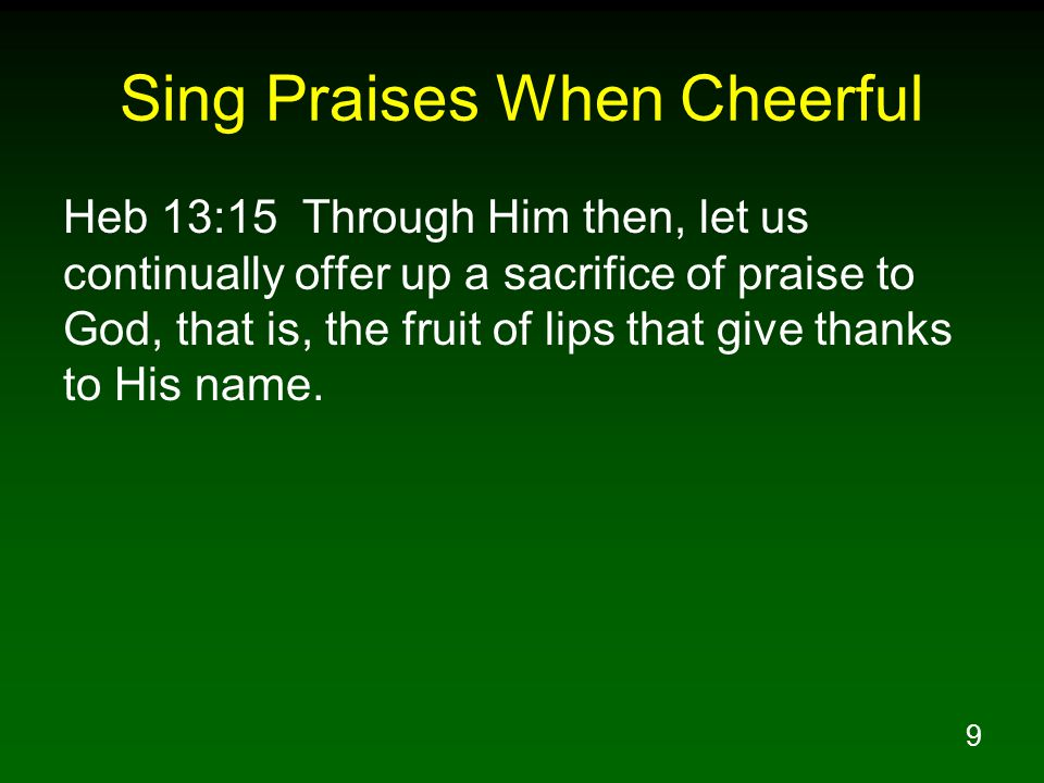 Sing Praises When Cheerful