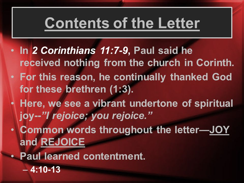 Contents of the Letter In 2 Corinthians 11:7-9, Paul said he received nothing from the church in Corinth.