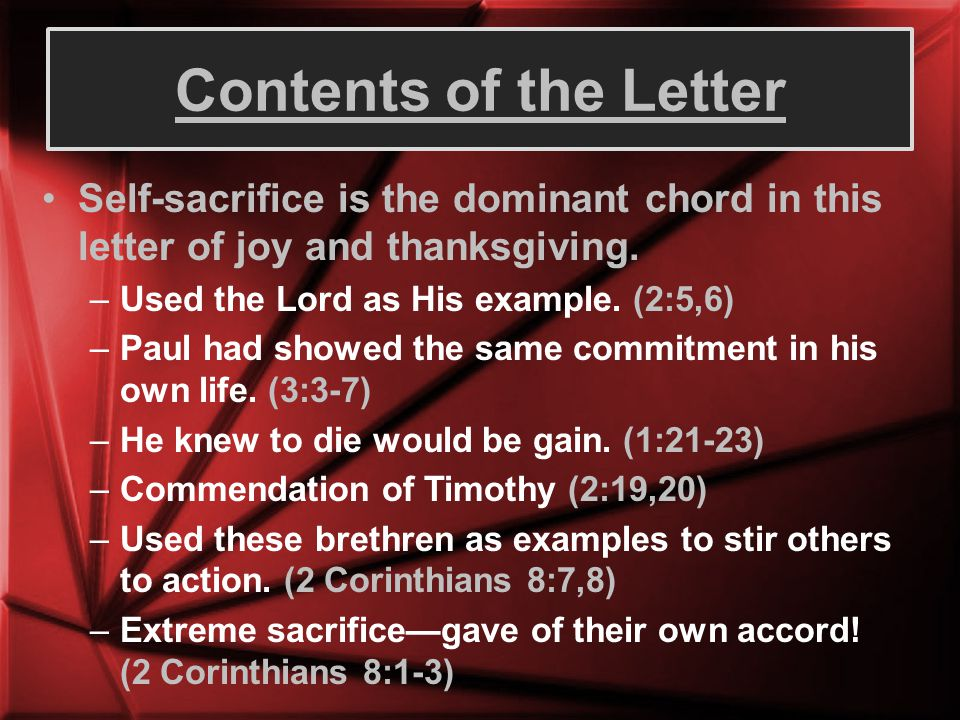 Contents of the Letter Self-sacrifice is the dominant chord in this letter of joy and thanksgiving.