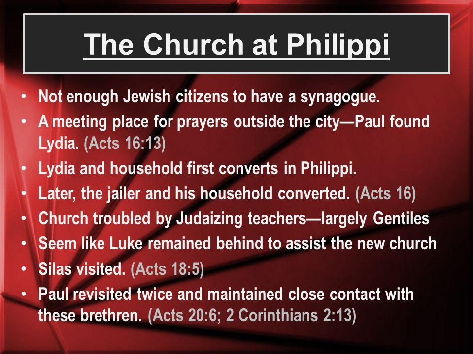 The Church at Philippi Not enough Jewish citizens to have a synagogue.