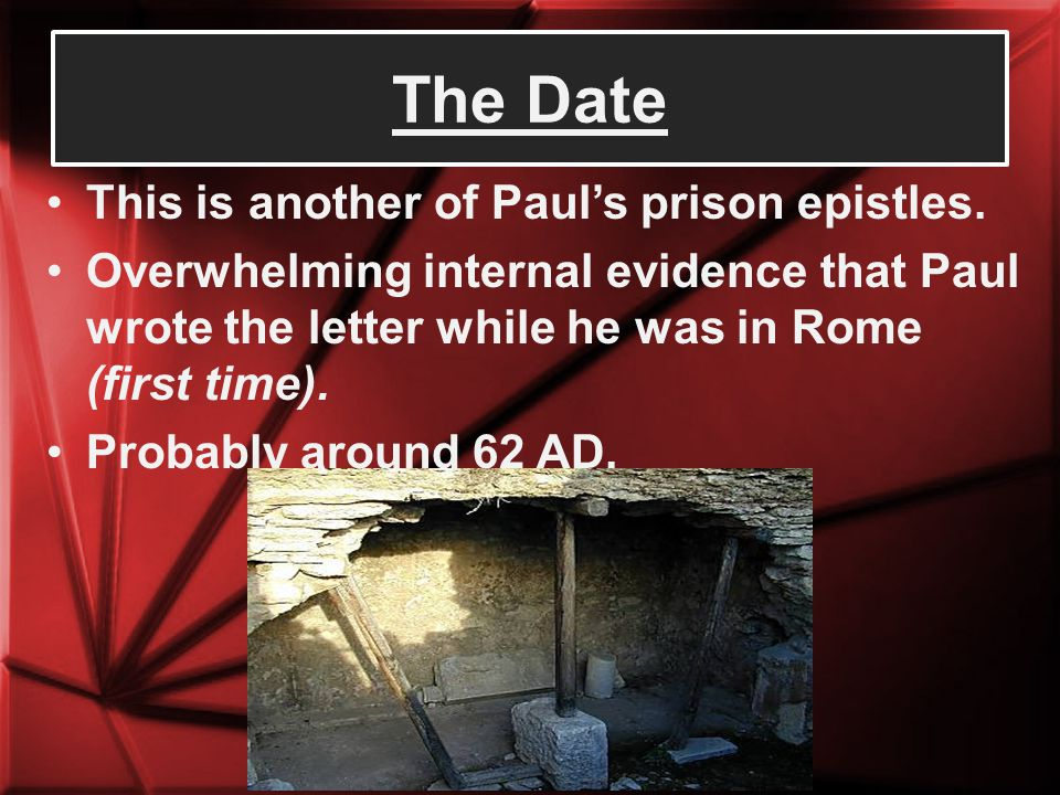 The Date This is another of Paul's prison epistles.