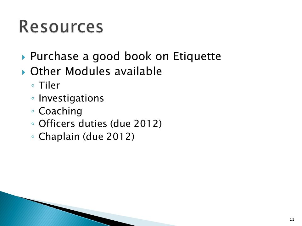 Resources Purchase a good book on Etiquette Other Modules available