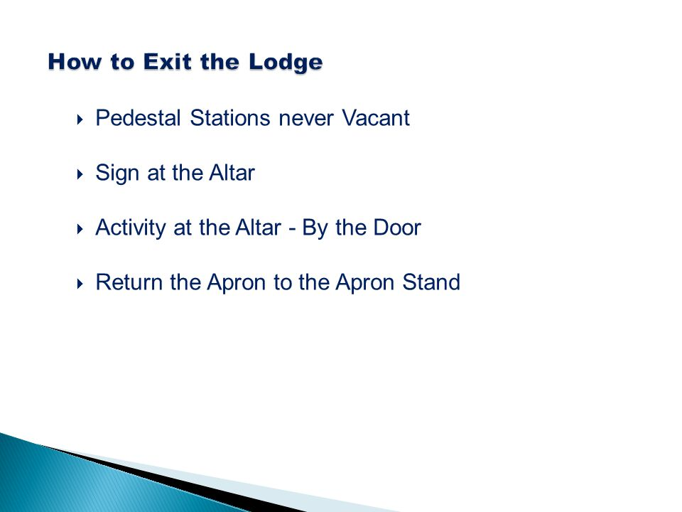 How to Exit the Lodge Pedestal Stations never Vacant. Sign at the Altar. Activity at the Altar - By the Door.