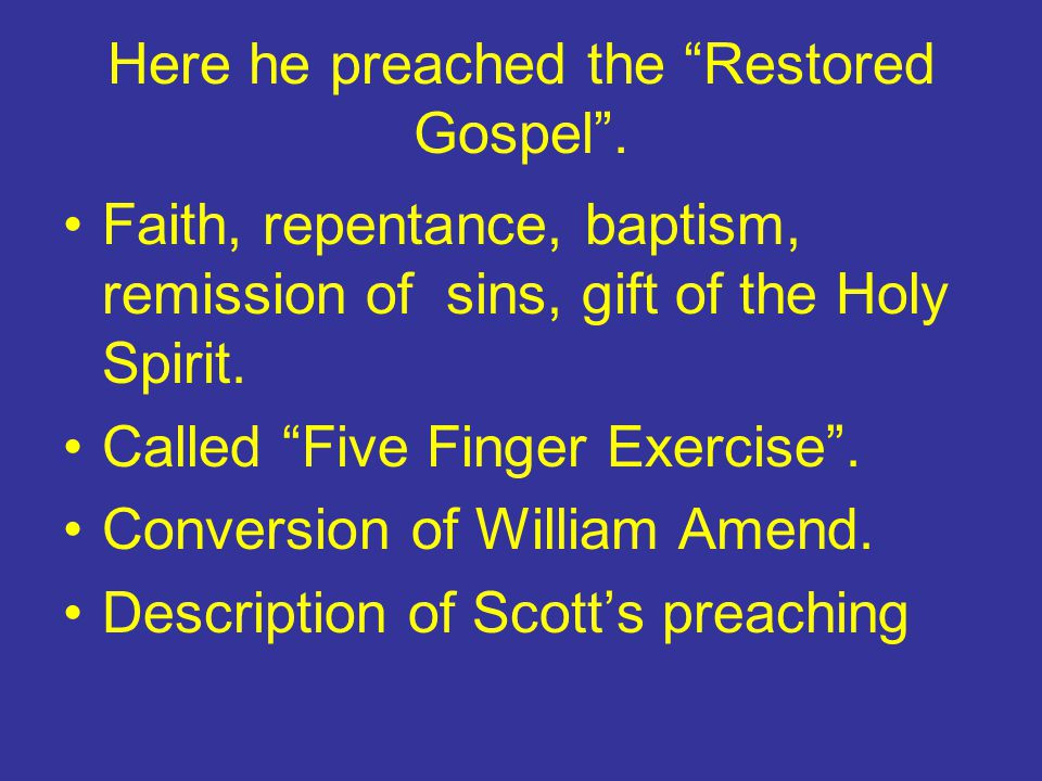 Here he preached the Restored Gospel .