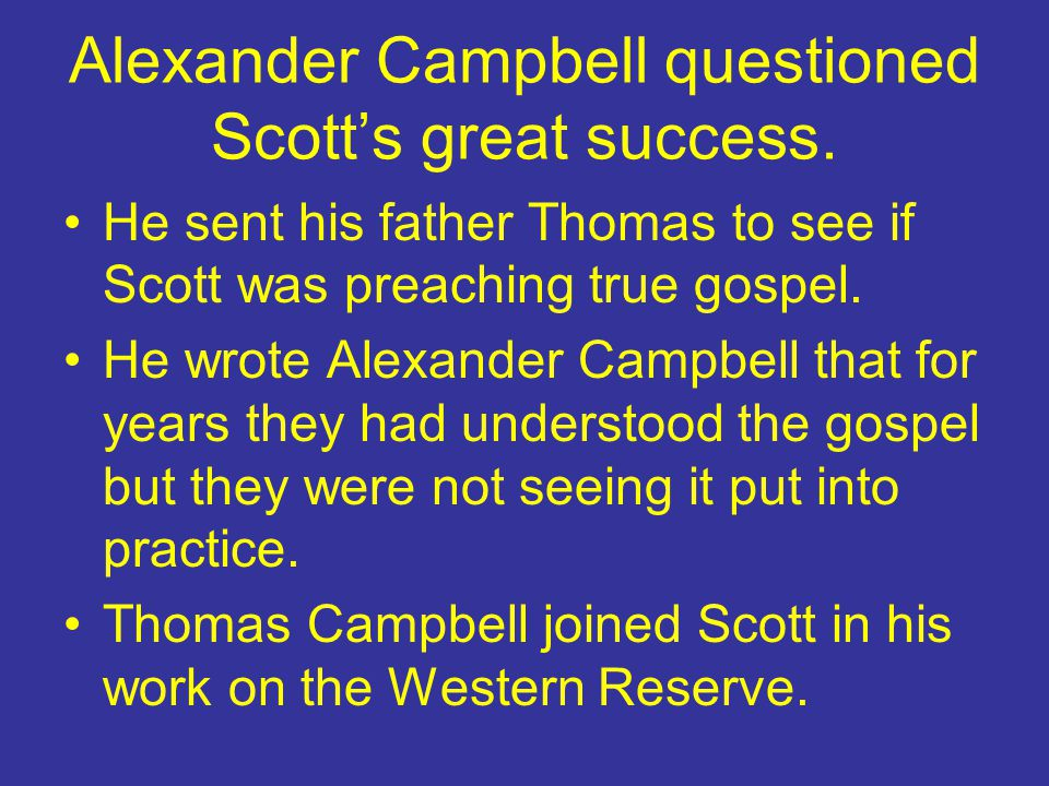 Alexander Campbell questioned Scott's great success.