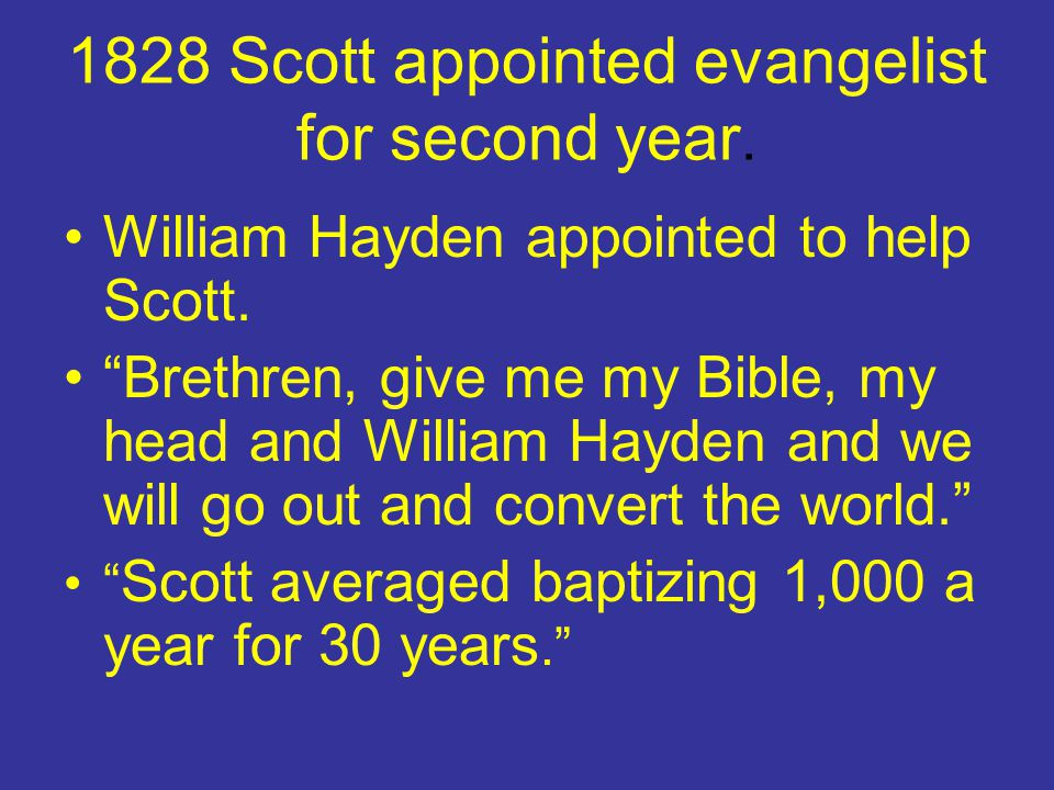 1828 Scott appointed evangelist for second year.