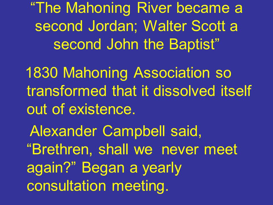 The Mahoning River became a second Jordan; Walter Scott a second John the Baptist