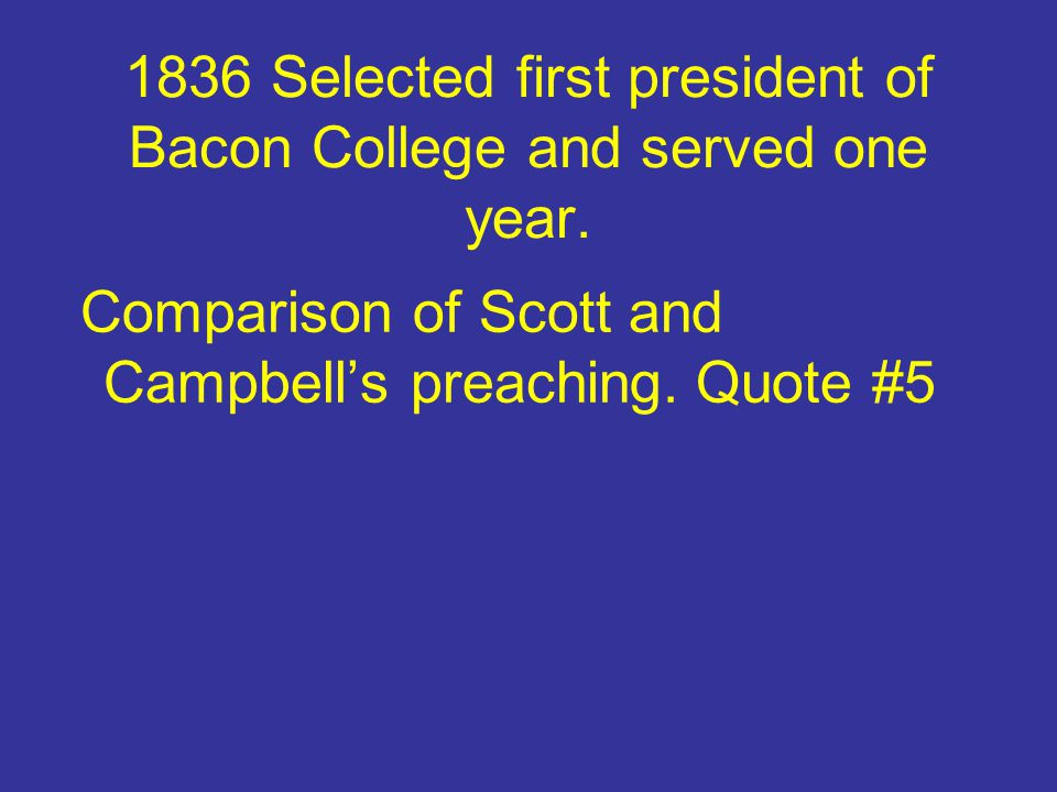 1836 Selected first president of Bacon College and served one year.