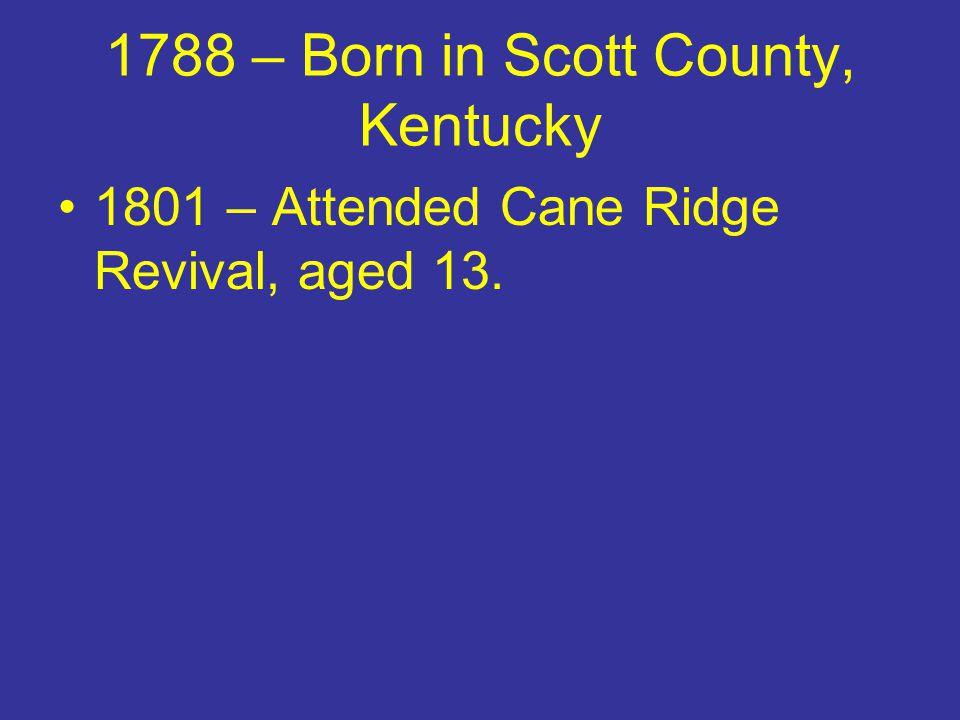 1788 – Born in Scott County, Kentucky