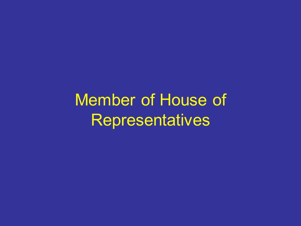 Member of House of Representatives