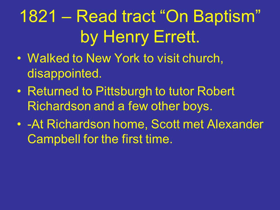 1821 – Read tract On Baptism by Henry Errett.