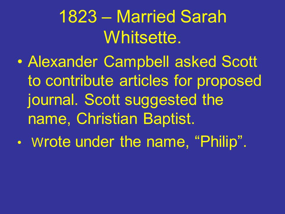 1823 – Married Sarah Whitsette.