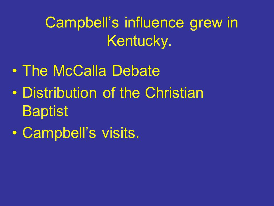 Campbell's influence grew in Kentucky.