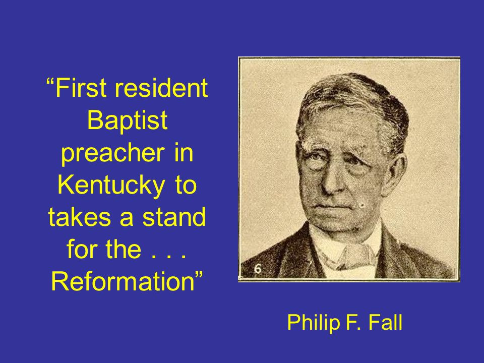 First resident Baptist preacher in Kentucky to takes a stand for the