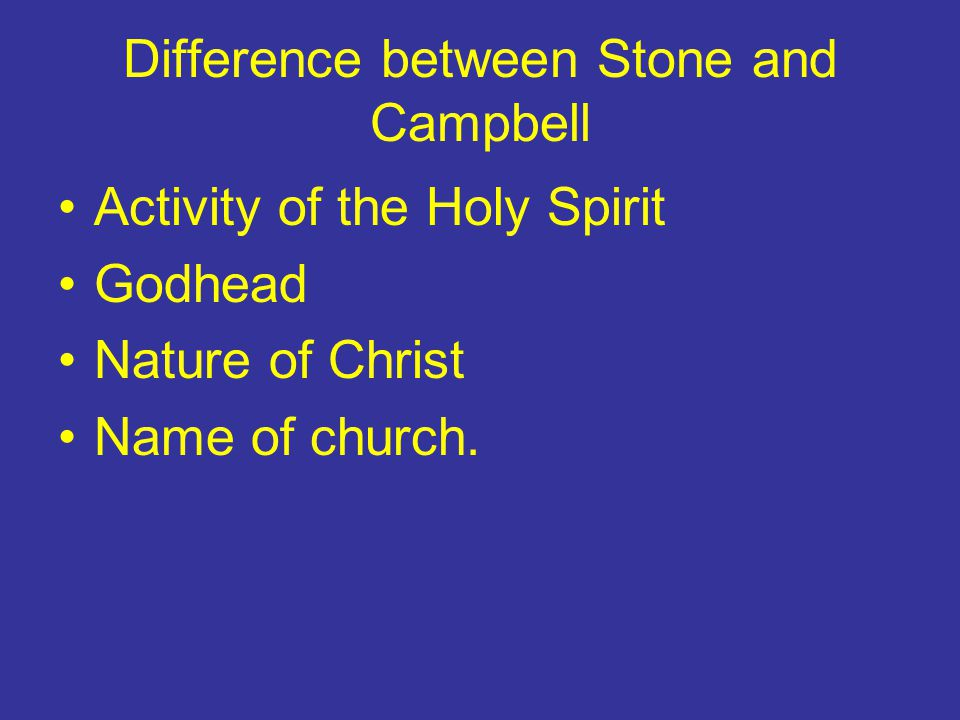 Difference between Stone and Campbell