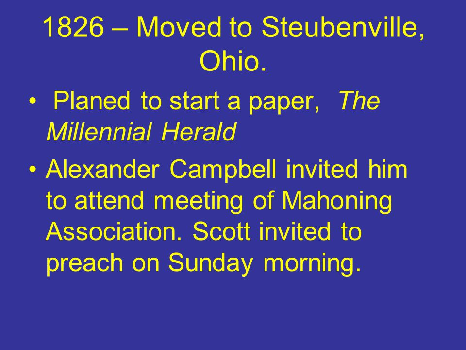 1826 – Moved to Steubenville, Ohio.