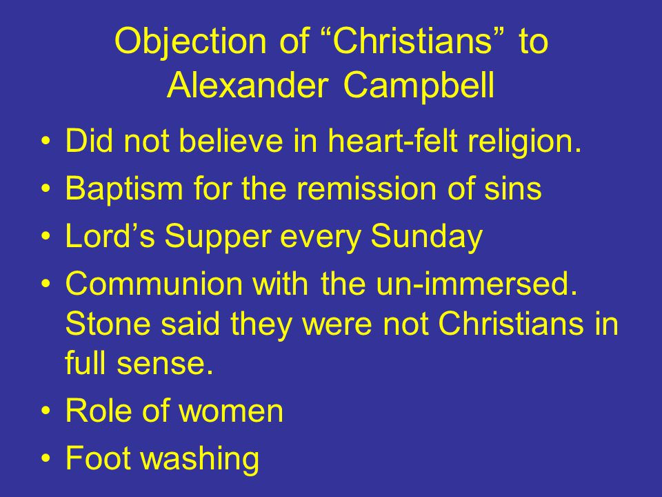 Objection of Christians to Alexander Campbell