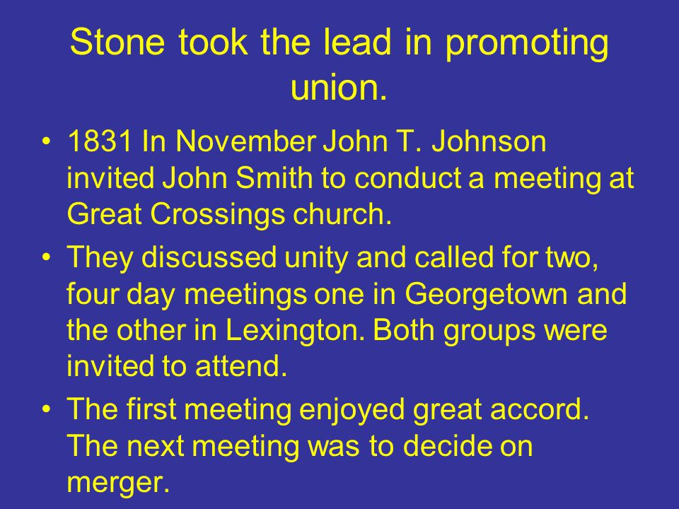 Stone took the lead in promoting union.