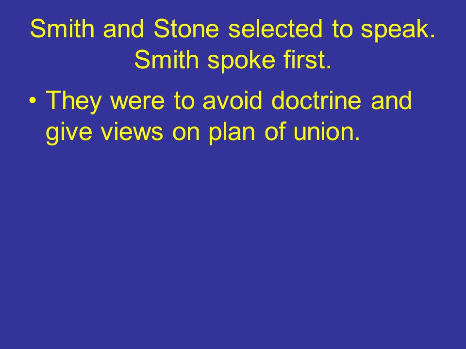 Smith and Stone selected to speak. Smith spoke first.
