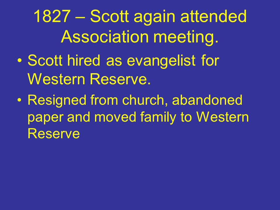 1827 – Scott again attended Association meeting.