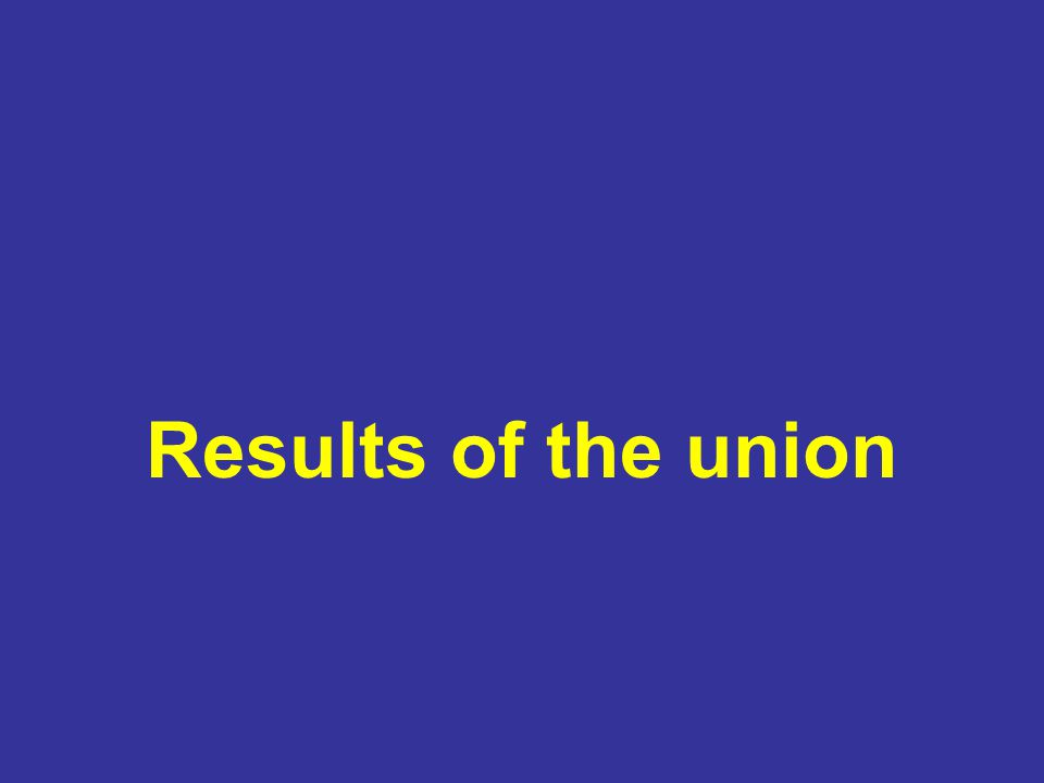 Results of the union