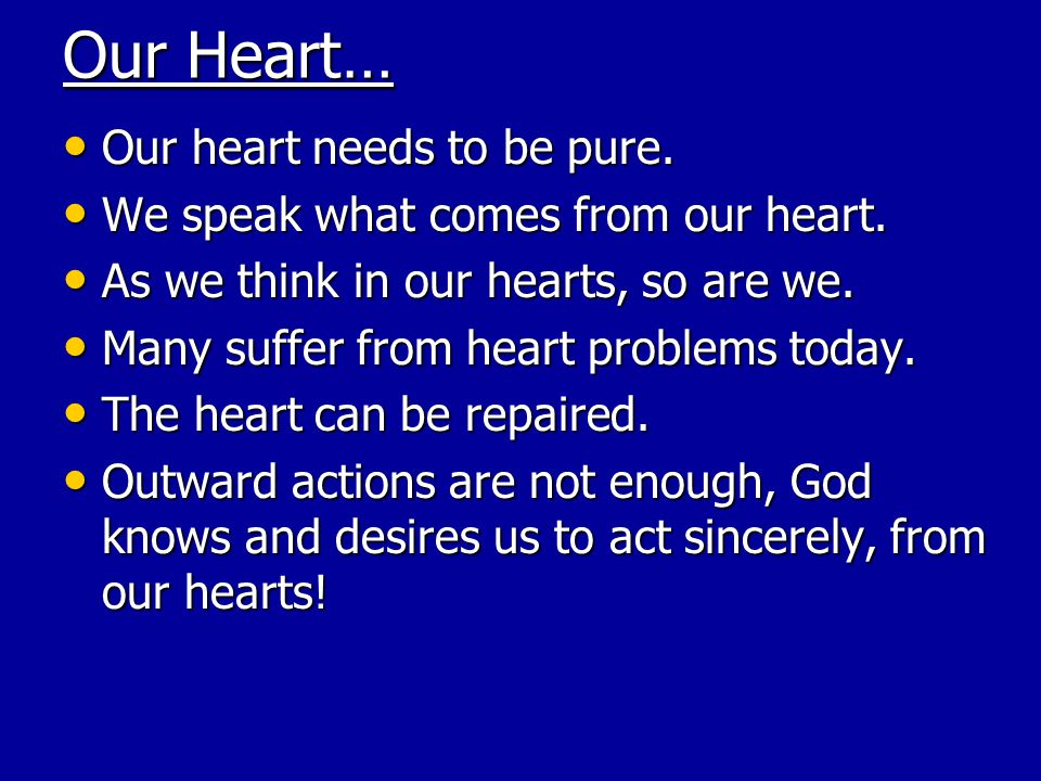 Our Heart… Our heart needs to be pure.