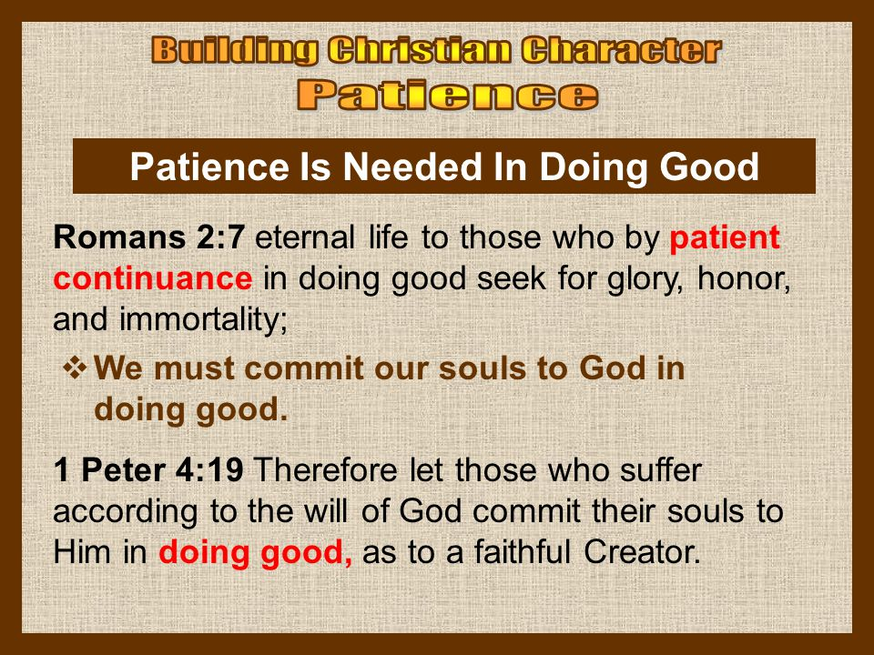 Patience Is Needed In Doing Good
