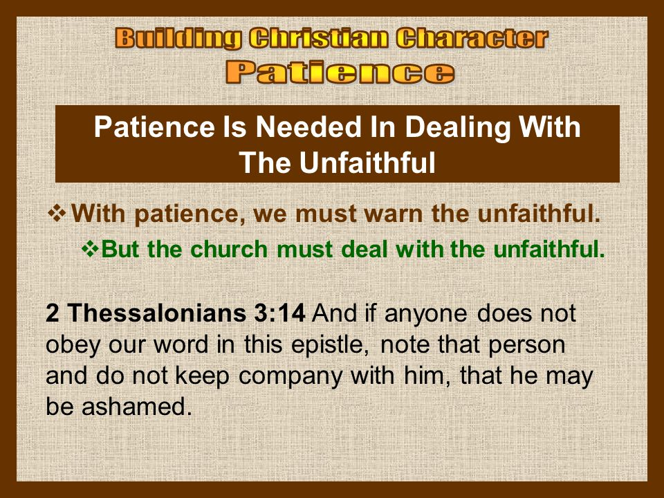 Patience Is Needed In Dealing With The Unfaithful