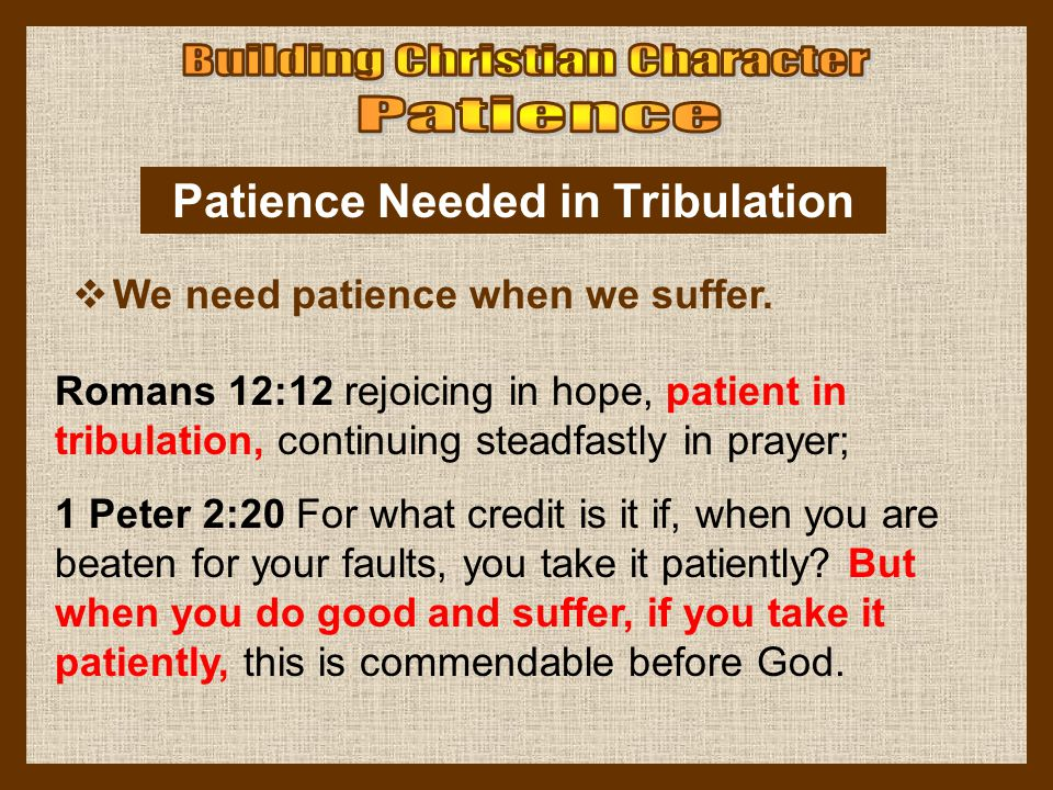 Patience Needed in Tribulation