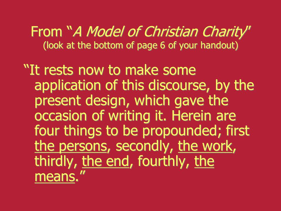 From A Model of Christian Charity (look at the bottom of page 6 of your handout)