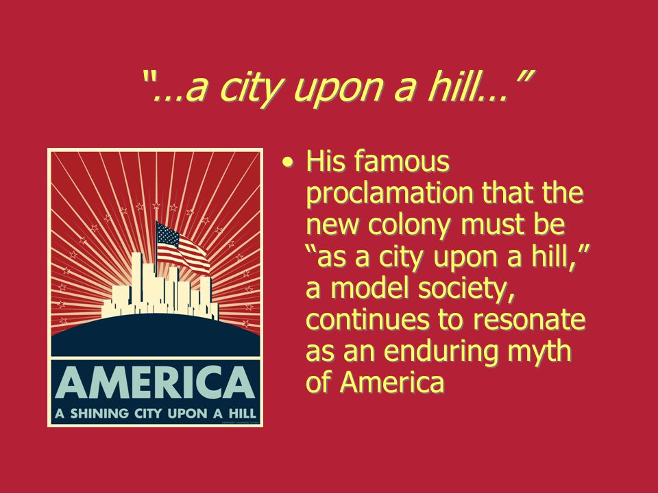 …a city upon a hill…