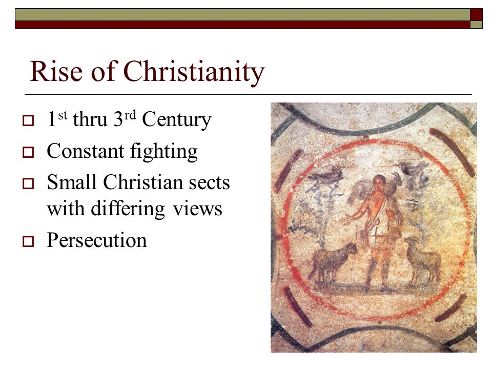 Rise of Christianity 1st thru 3rd Century Constant fighting