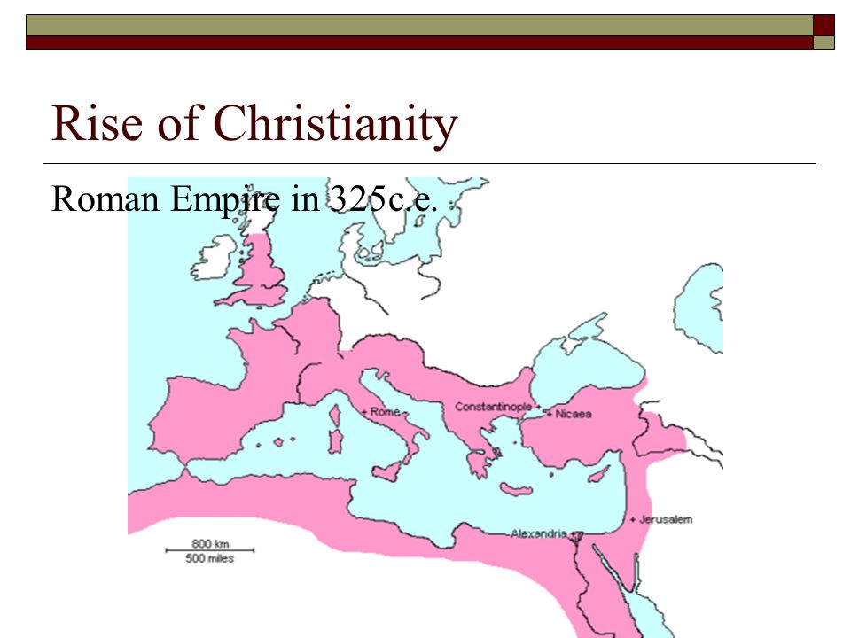Rise of Christianity Roman Empire in 325c.e.
