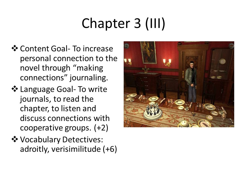 Chapter 3 (III) Content Goal- To increase personal connection to the novel through making connections journaling.
