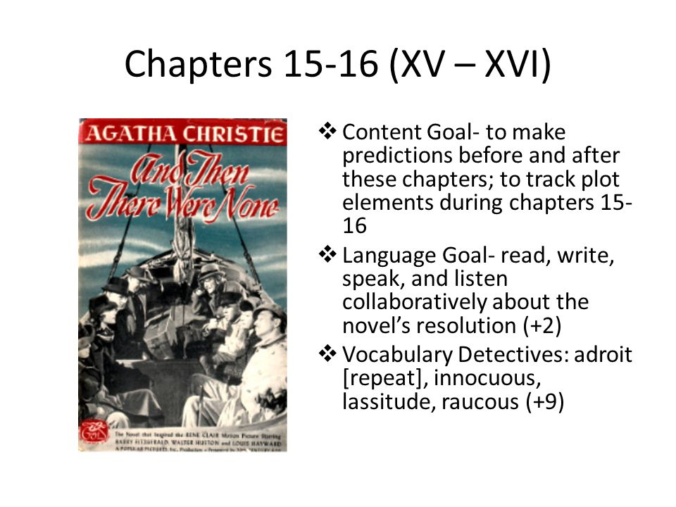 Chapters 15-16 (XV – XVI) Content Goal- to make predictions before and after these chapters; to track plot elements during chapters 15-16.