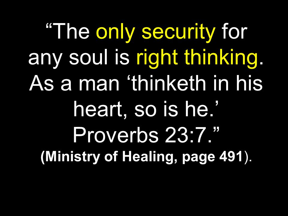 The only security for any soul is right thinking