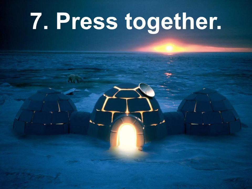 7. Press together.