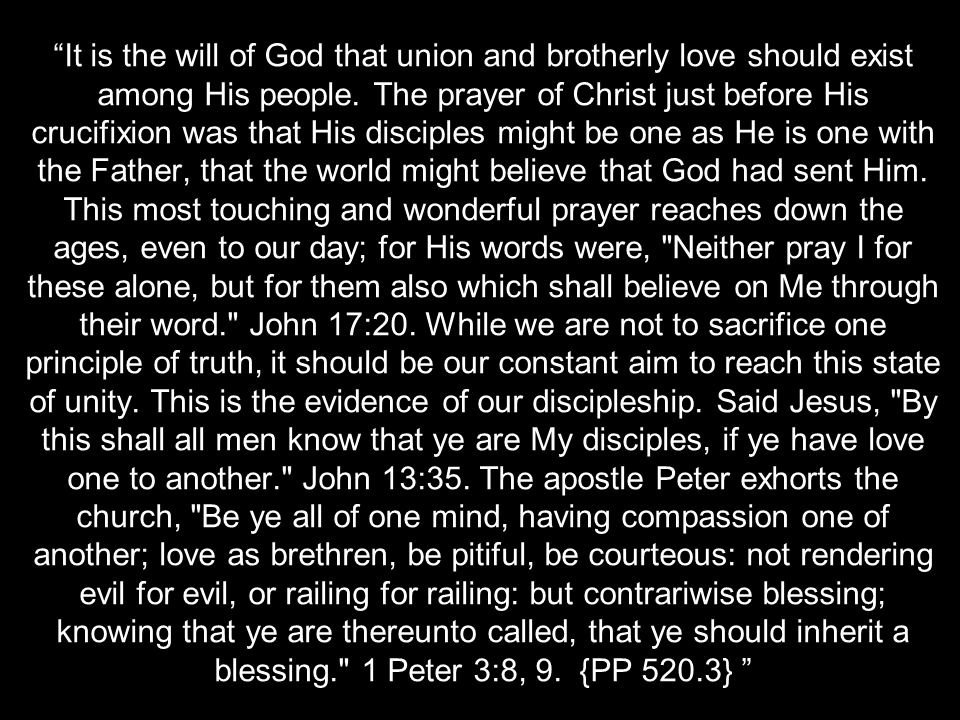 It is the will of God that union and brotherly love should exist among His people.