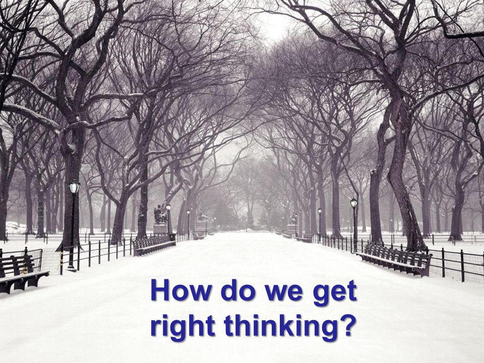 How do we get right thinking