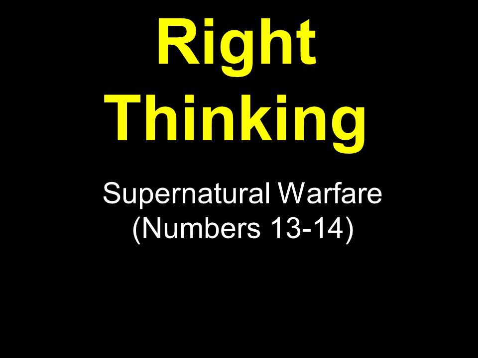 Supernatural Warfare (Numbers 13-14)