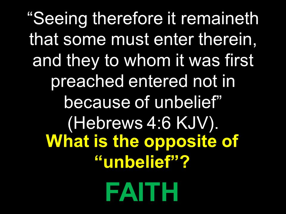 What is the opposite of unbelief