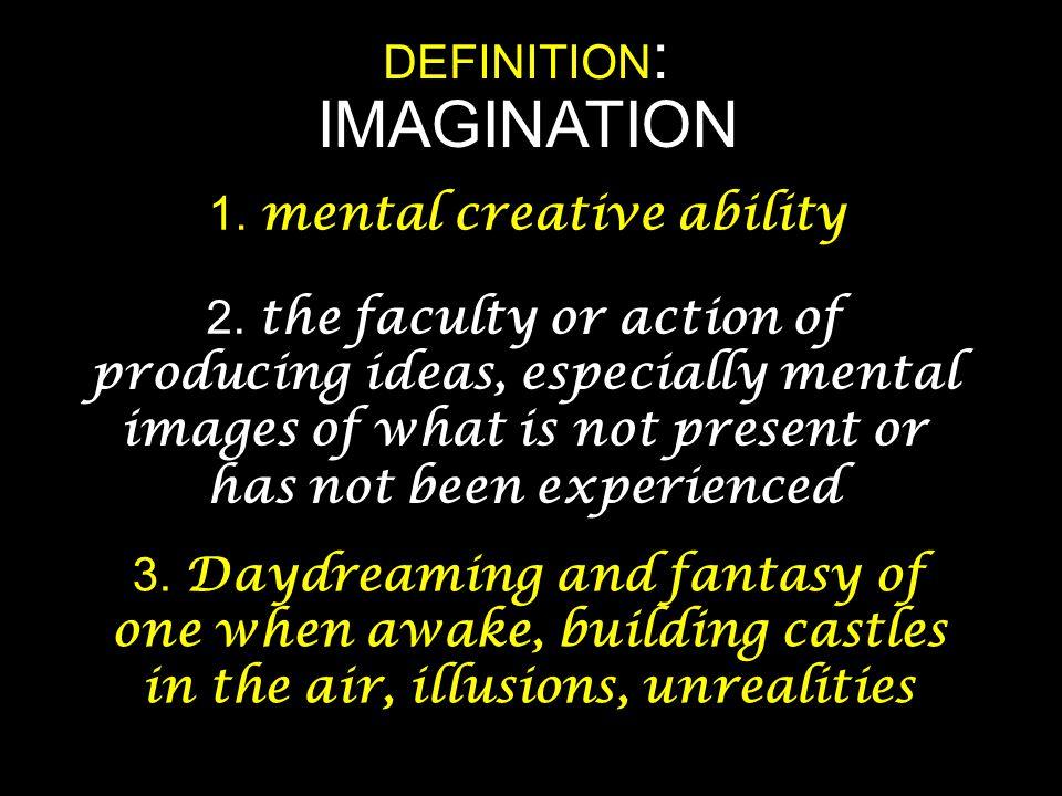 1. mental creative ability