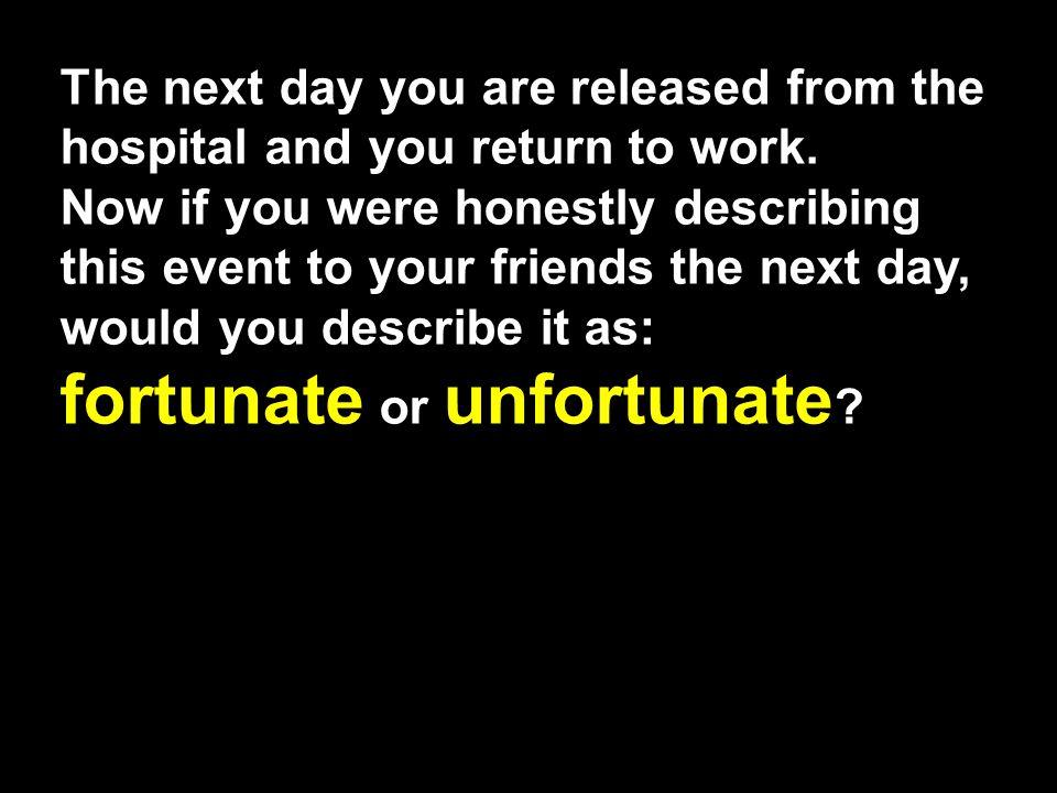 fortunate or unfortunate