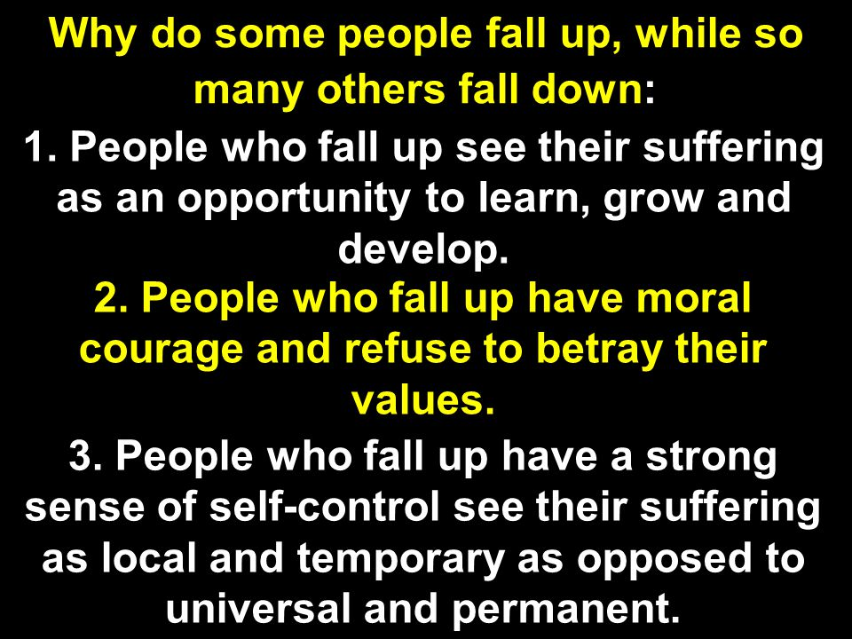Why do some people fall up, while so many others fall down: