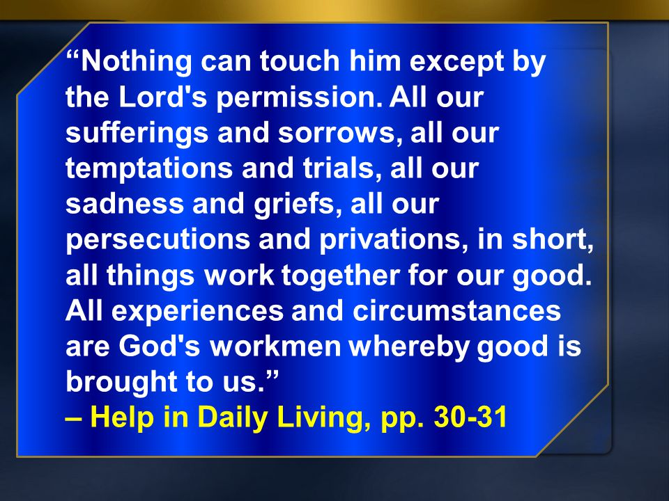 Nothing can touch him except by the Lord s permission