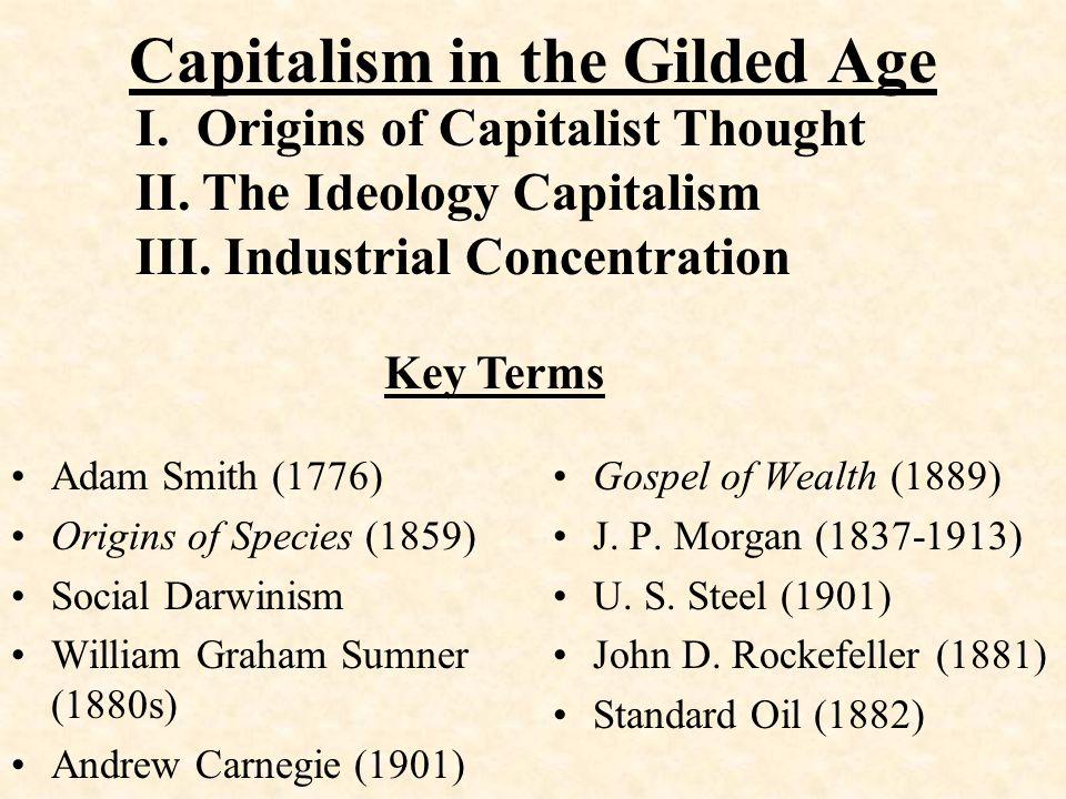were workers in the gilded age conservative capitalists? essay Search essay examples browse by the gilded age essay examples a description of the gilded age which began during the reconstruction of the south after the.