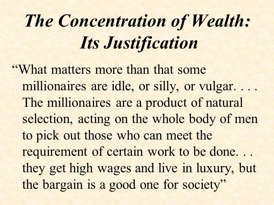 The Concentration of Wealth: Its Justification